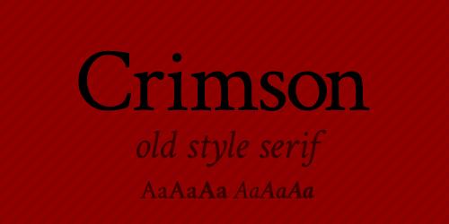 Crimson Is A Beautiful Old Style Serif Inspired By Garamond And The Works Of Jonathan Hoefler Jan Tschichold Robert Slimbach